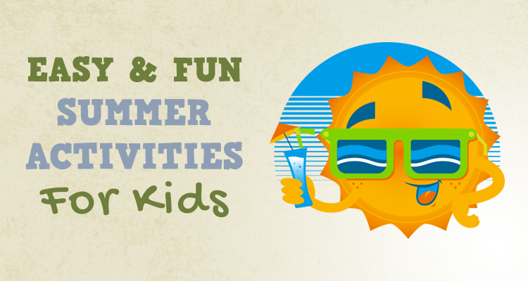 Fun and easy summer activities kids can do at home